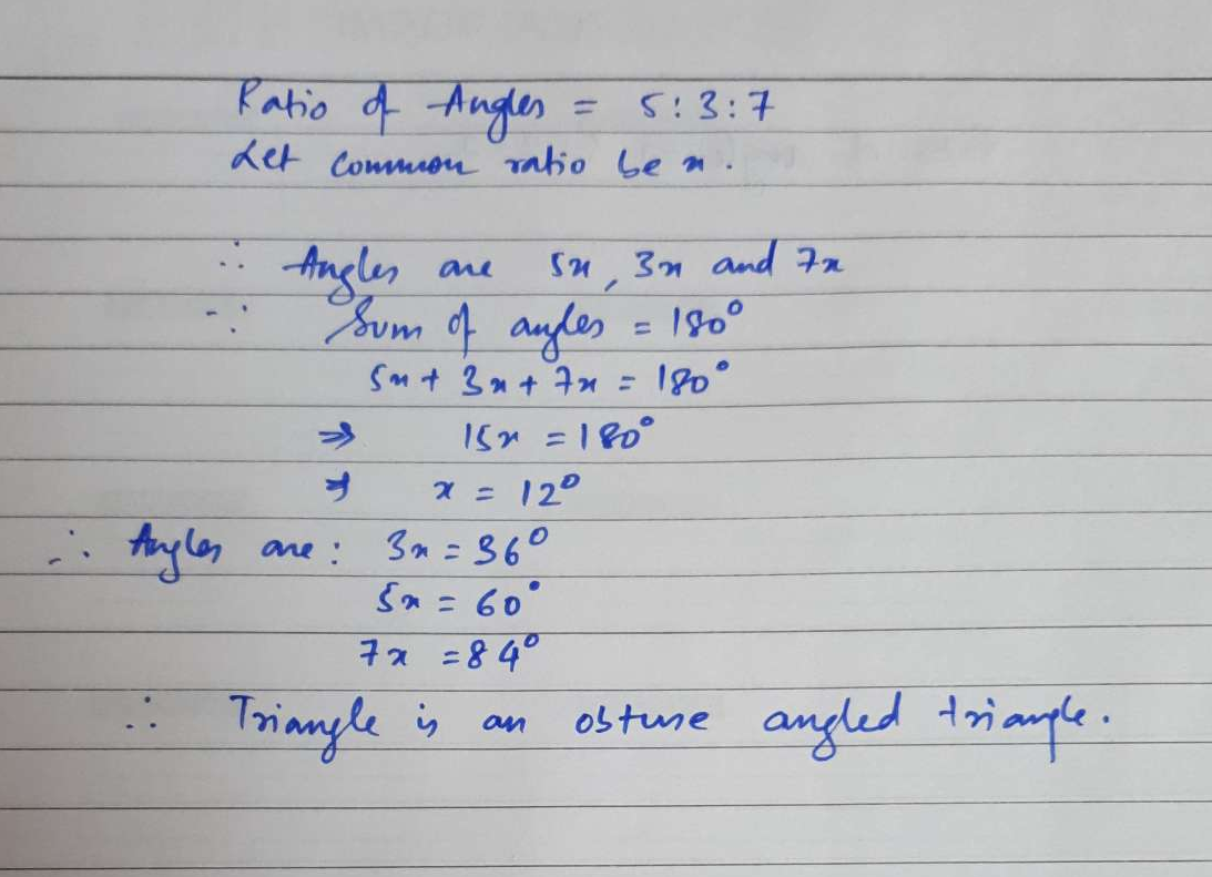 The angles of a triangle are in the ratio 5: 3: 7. The triangle is