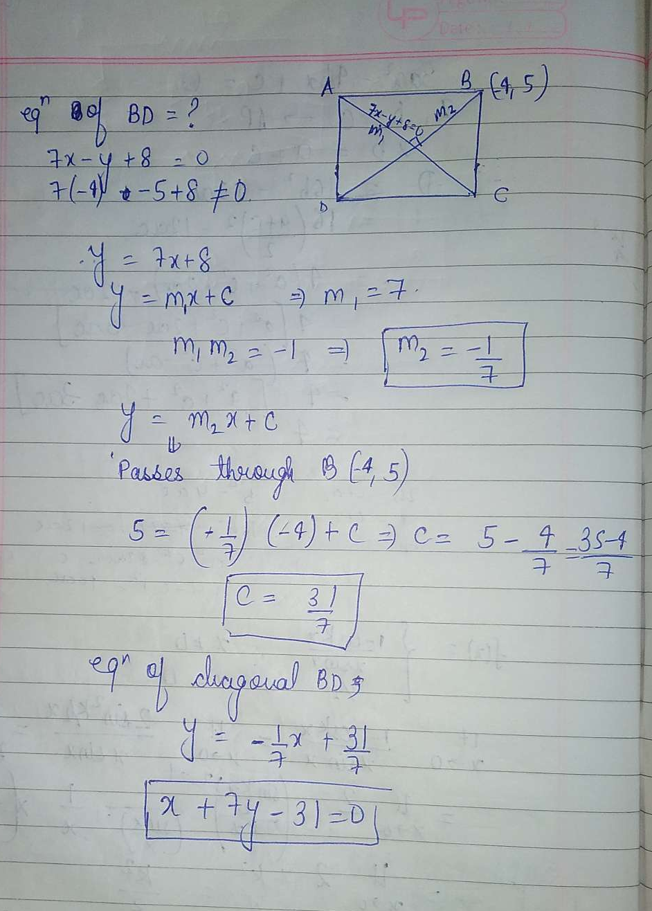 If (-4,5) is one vertex and 7x-y+8=0 is one diagonal of a square, then the equation of the other diagonal is