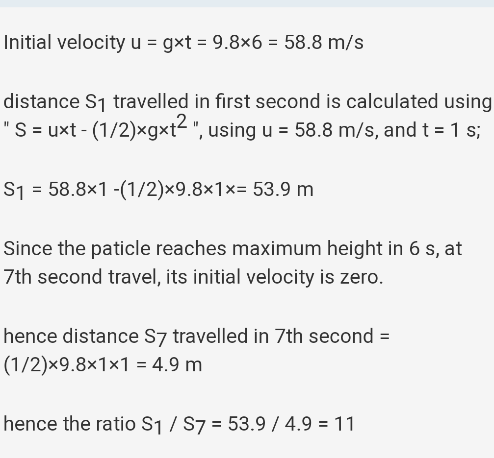 A body is thrown vertically upwards with an initial velocity 6u′ reaches a maximum height in 6 s. The ratio of the distance travelled by the body in the first second to the seventh second is