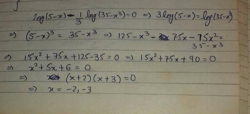If log(5−x)−13log(35−x3)=0 then the values of x are