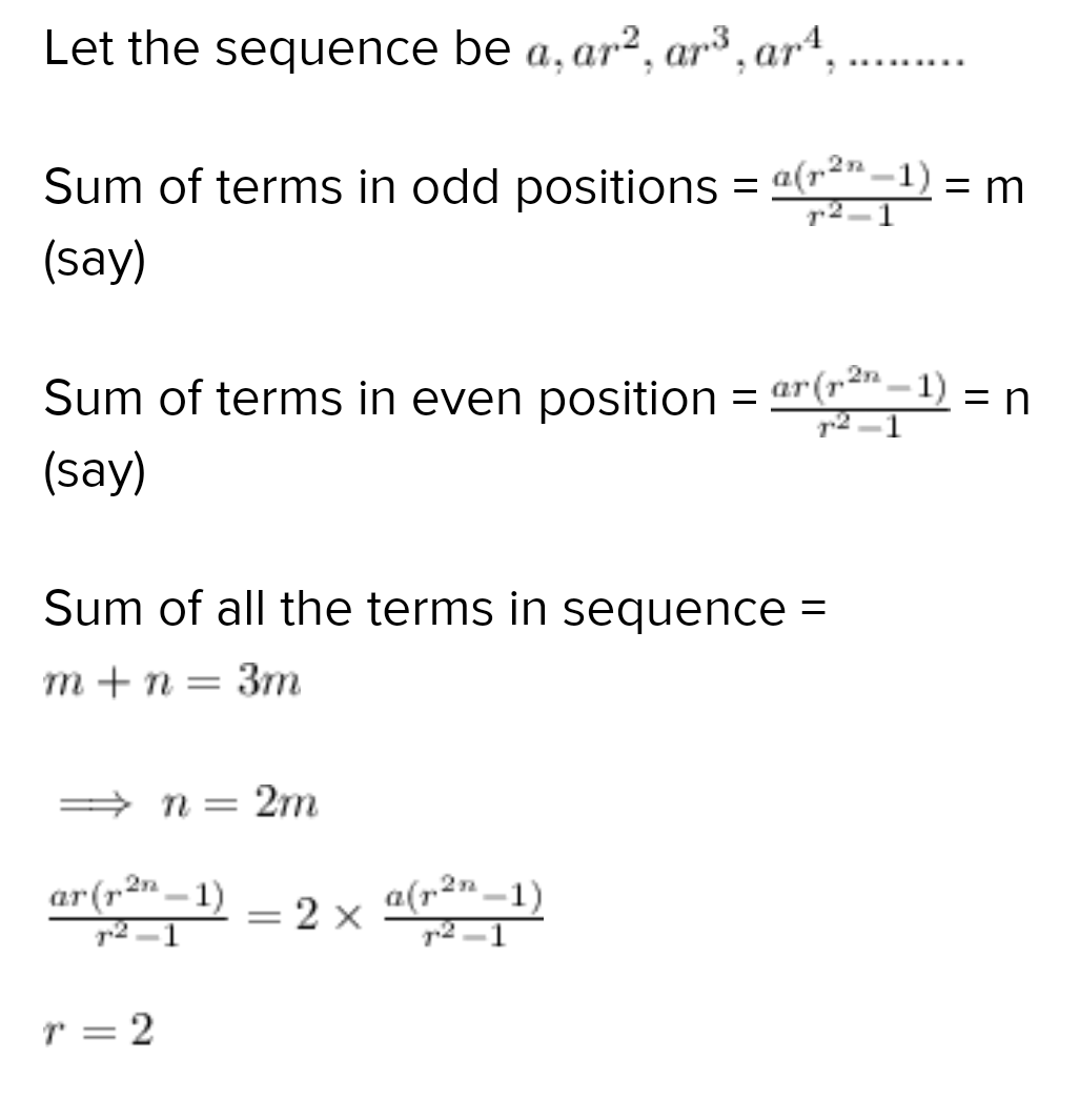 A geometric progression consists of an even number of terms. The sum of all the terms is three times that of the odd terms, the common ratio of the progression will be-