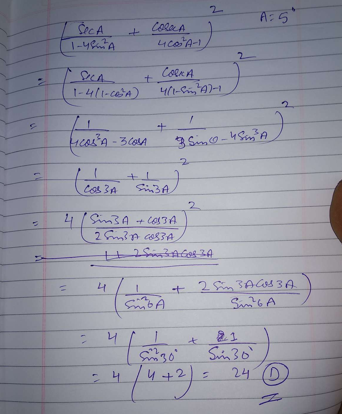 If A = 5º, then the value of the expression (sec A/1-4sin²A + cos A/4cos²A-1) is