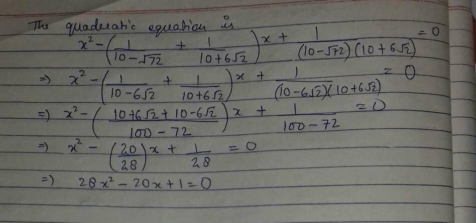 Form a quadratic equation whose roots are the numbers 1/10−7√2 and 1/10+6√2