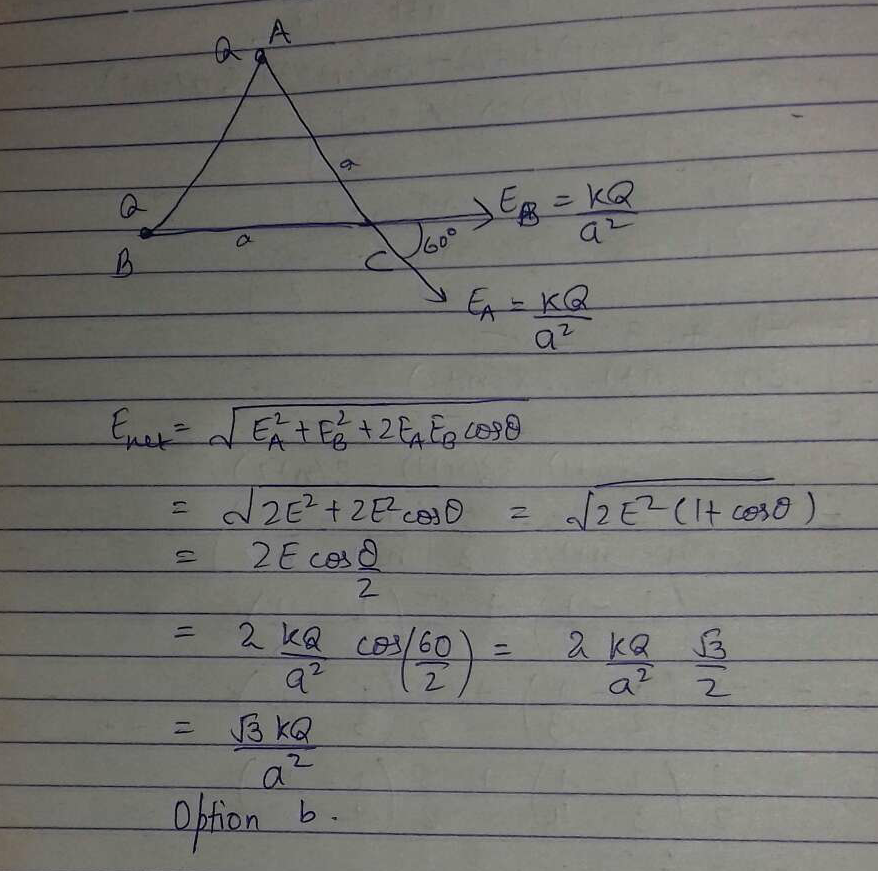 Equal charges q are placed at the vertices A and B of an equilateral triangle ABC of side a. The magnityde f, magnitude of electric field at the point cis