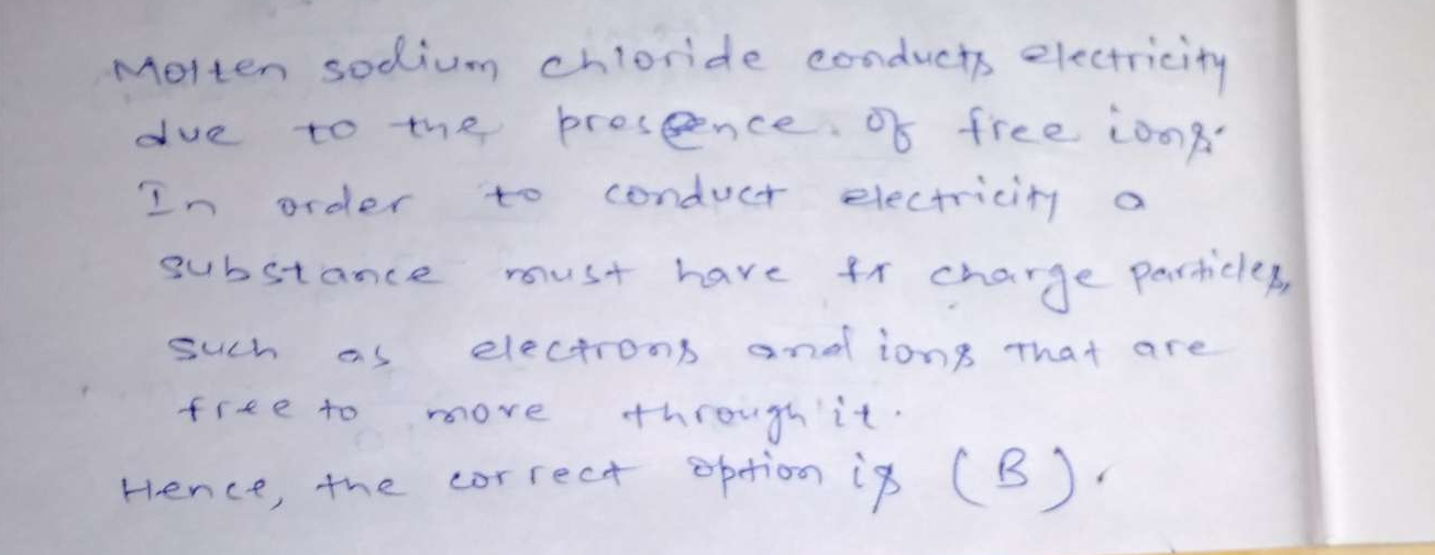 Molten sodium chloride conducts electricity due to the presence of
