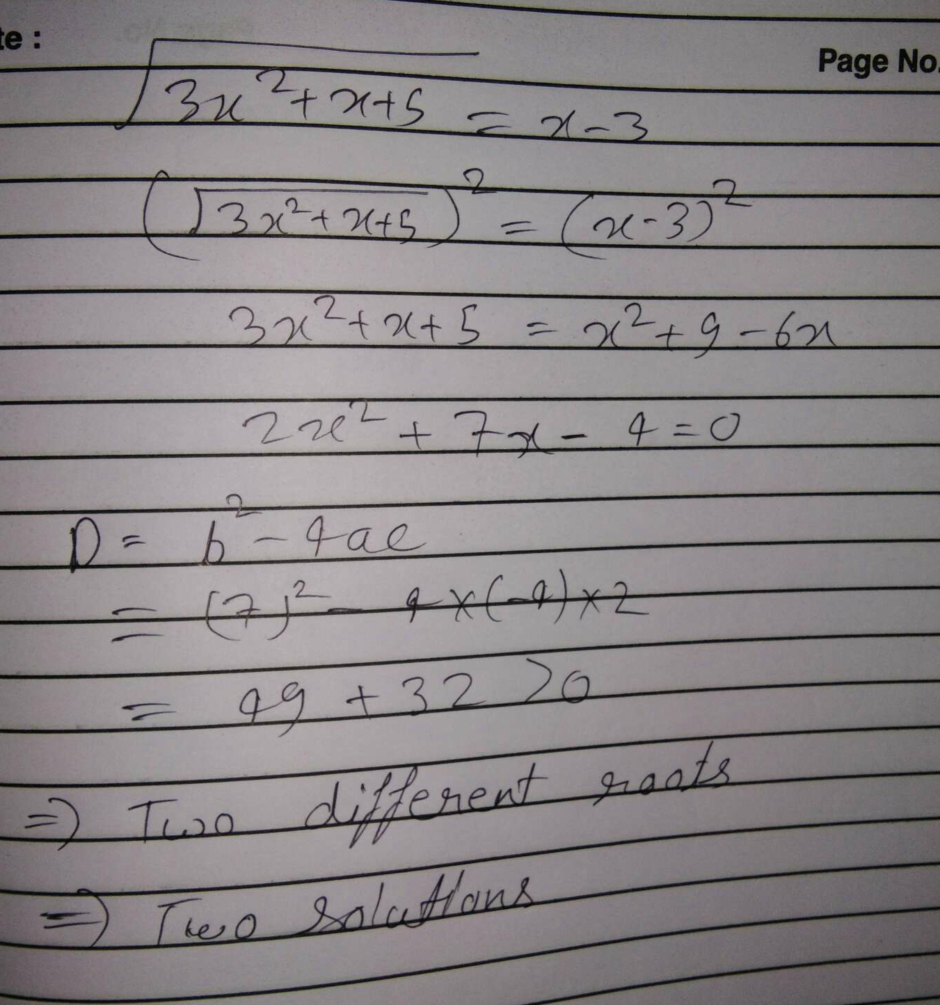 The equation √3x^2+x + 5 = x - 3, where x is real, has :