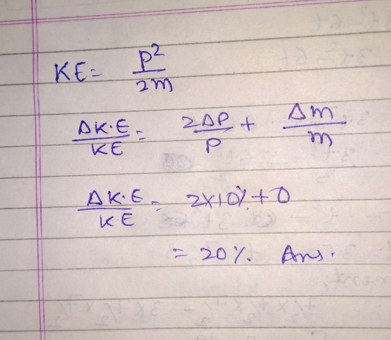 If the error in measurement of momentum of particle is 10% and mass is known exactly, permissible error in the determination of kine energy is