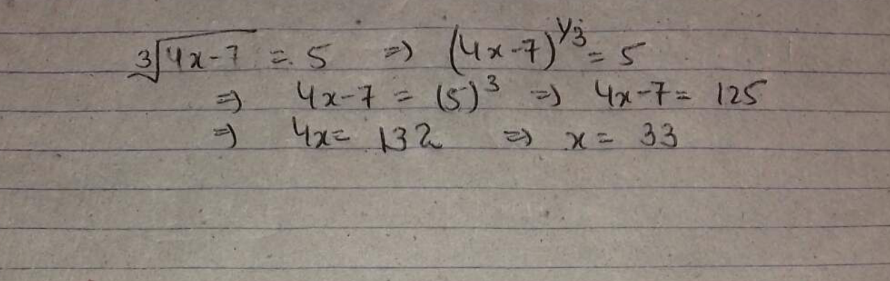 Find the value of x, if 3√4x−7 = 5