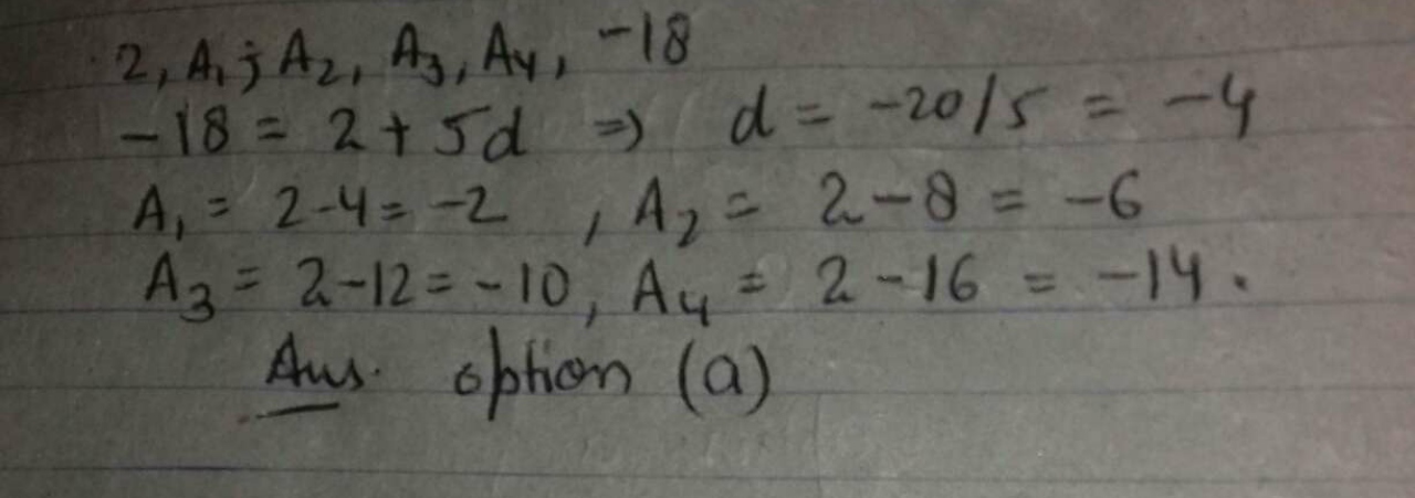 There are four arithmetic means between 2 and -18. Find the means