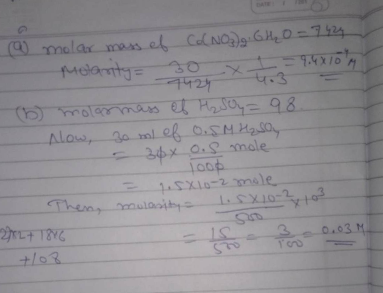 Calculate the molarity of each of the following solutions:(a) 30 g of Co(NO3)2⋅6H2O in 4.3L of solution (b) 30mL of 0.5MH2SO4 diluted to 500mL