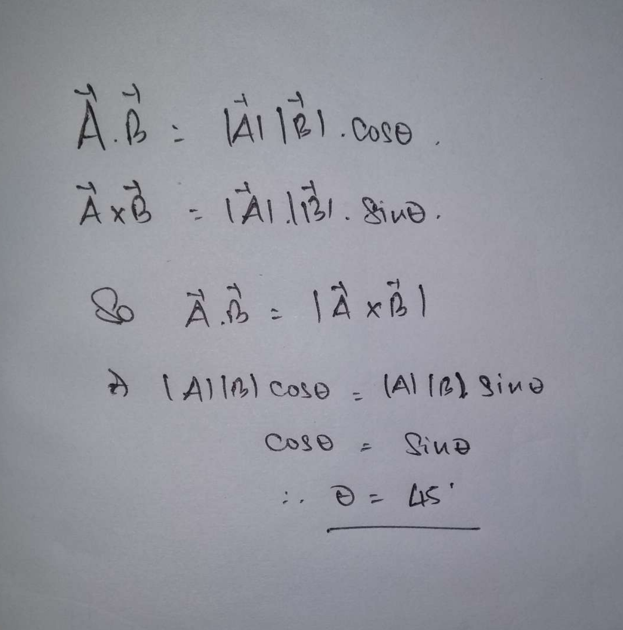 If A⋅B=|A×B|, angle between A and B is