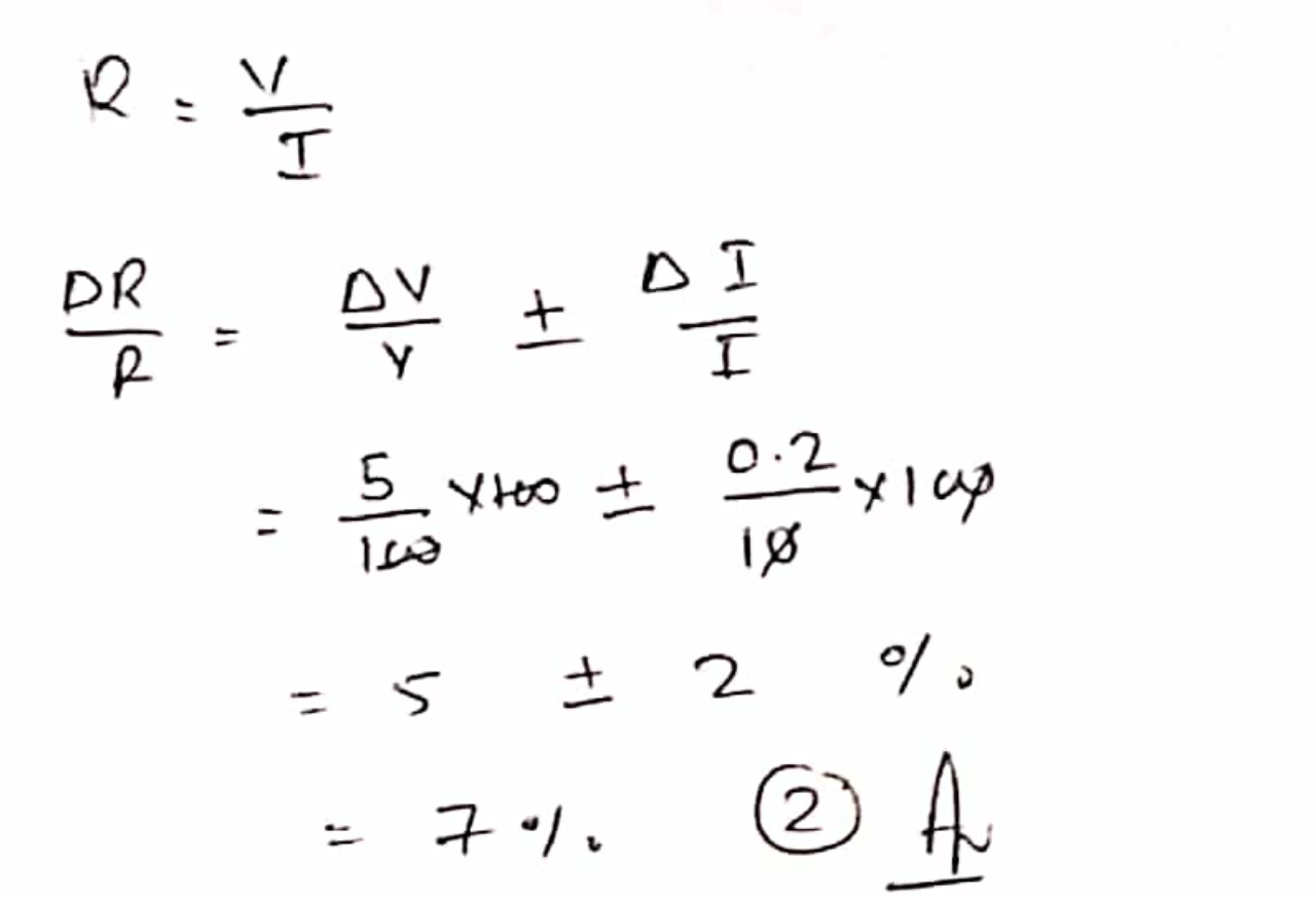 The resistance is R=V/I where V=(100±5) volt and I=(10±0.2) ampere. What is the total error in R?