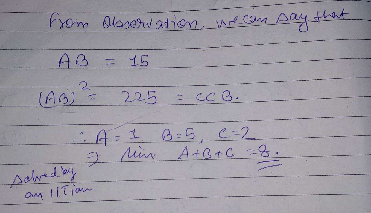 If (AB)2=CCB (A,B, C are unequal and A,C≠0 ) where AB is a two digit number and CCB is a three digit number, then find the minimum value of A+B+C