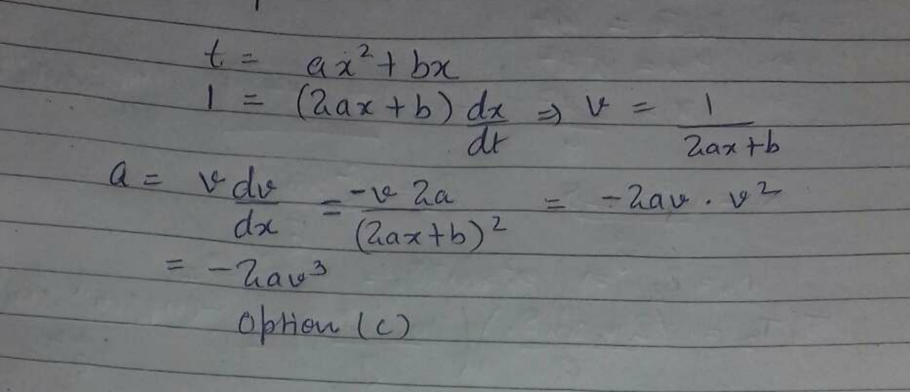 The relation between time t and distance x is t=ax2+bx where a and b are constants. The acceleration is
