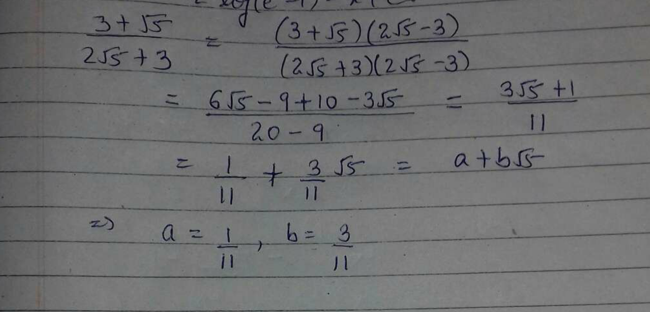 If 3+√52√5+3 = a + b √5, find the values of a and b.