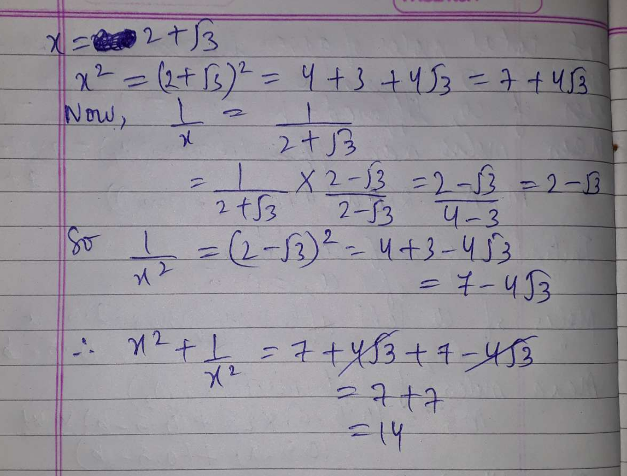 If x = 2 + √3, find the value of x2 + 1x2