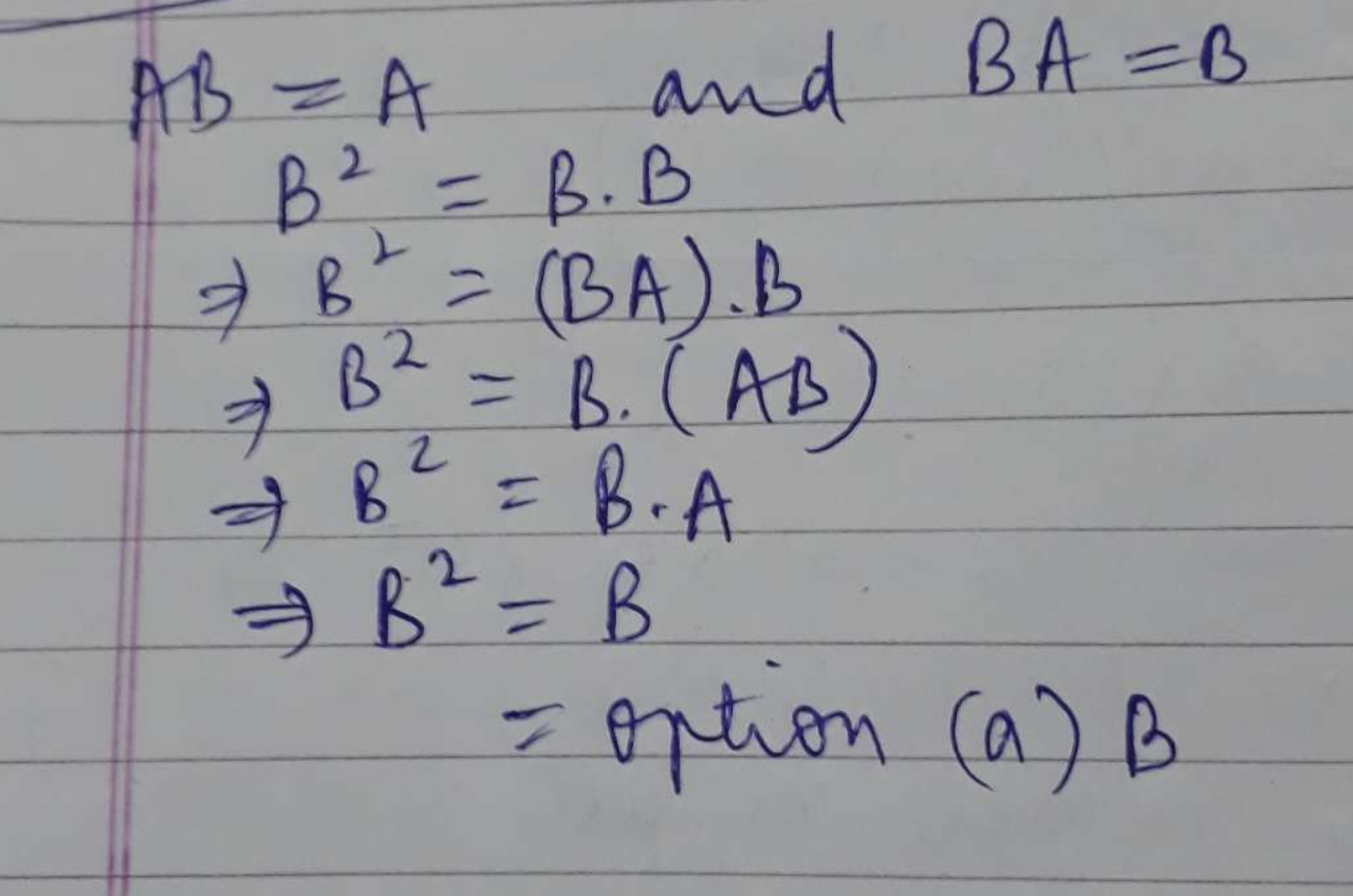 If AB=A and BA=B, then B2 is