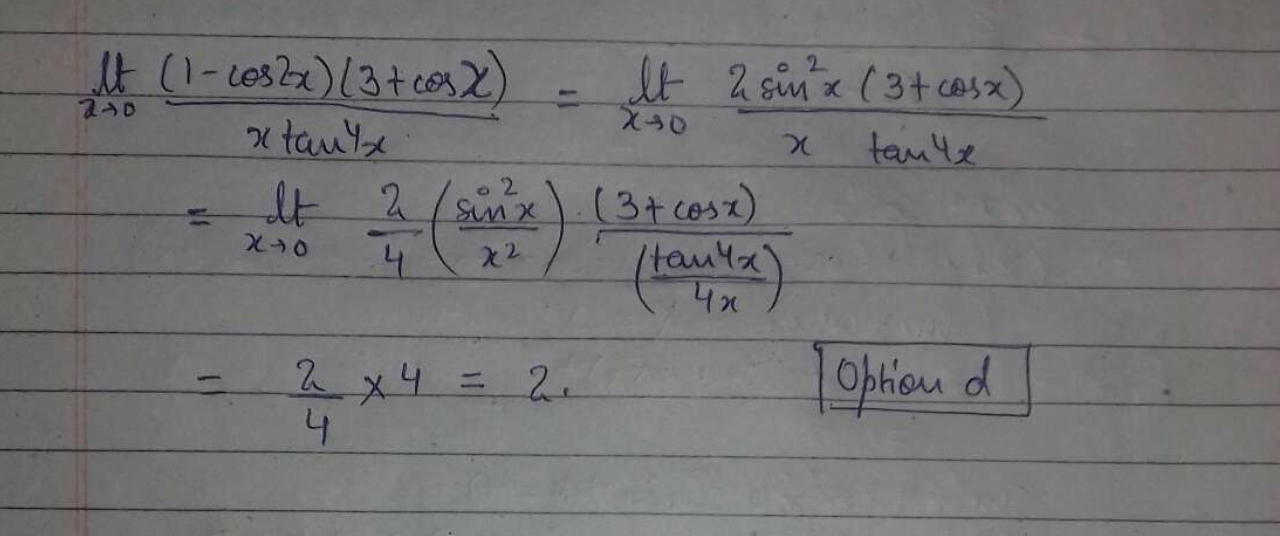 lim x→0(1−cos2x)(3+cosx)/x tan 4x is equal to