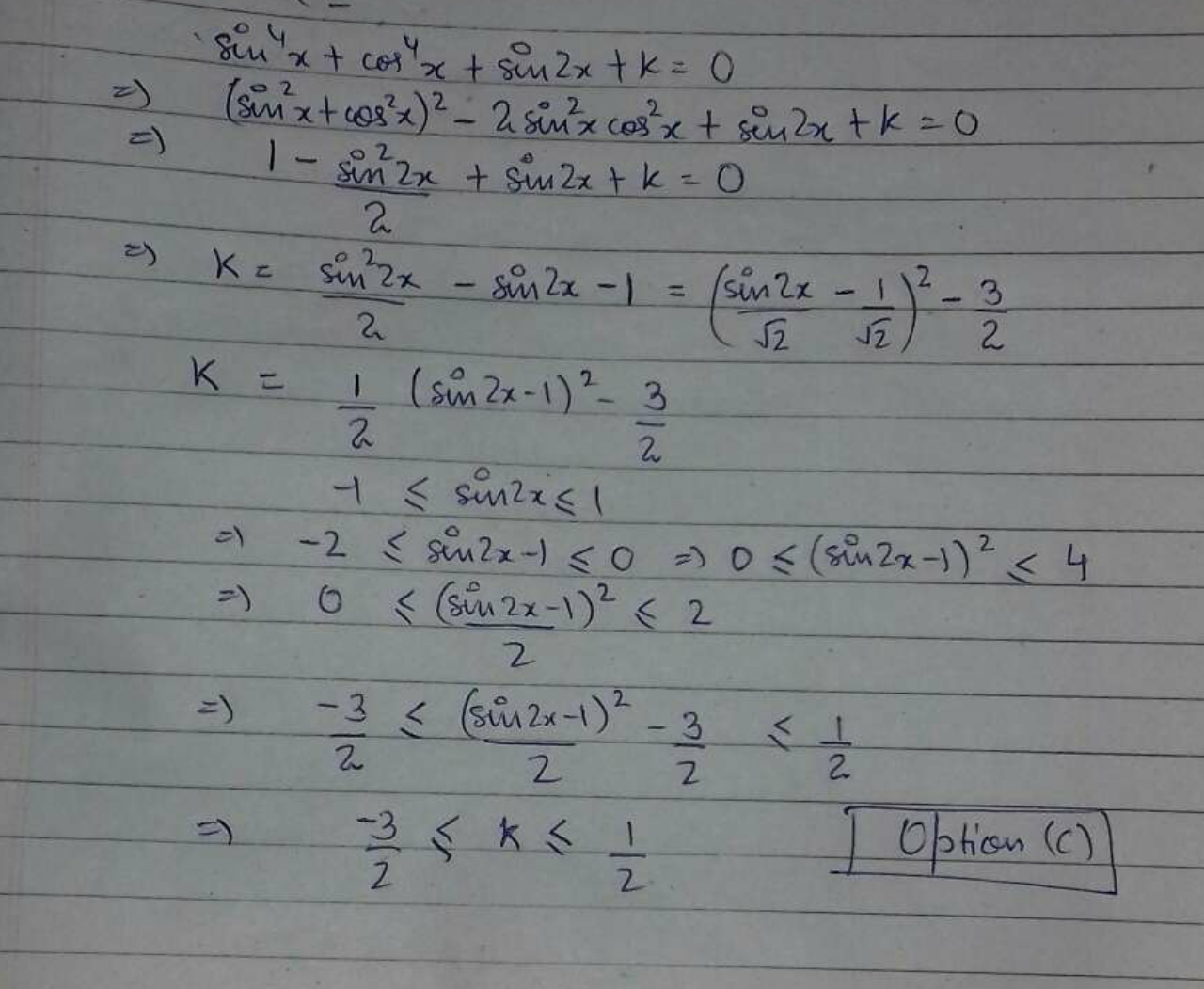 Equation sin^4x + cos^4x + sin 2x + k = 0 must have real solutions if