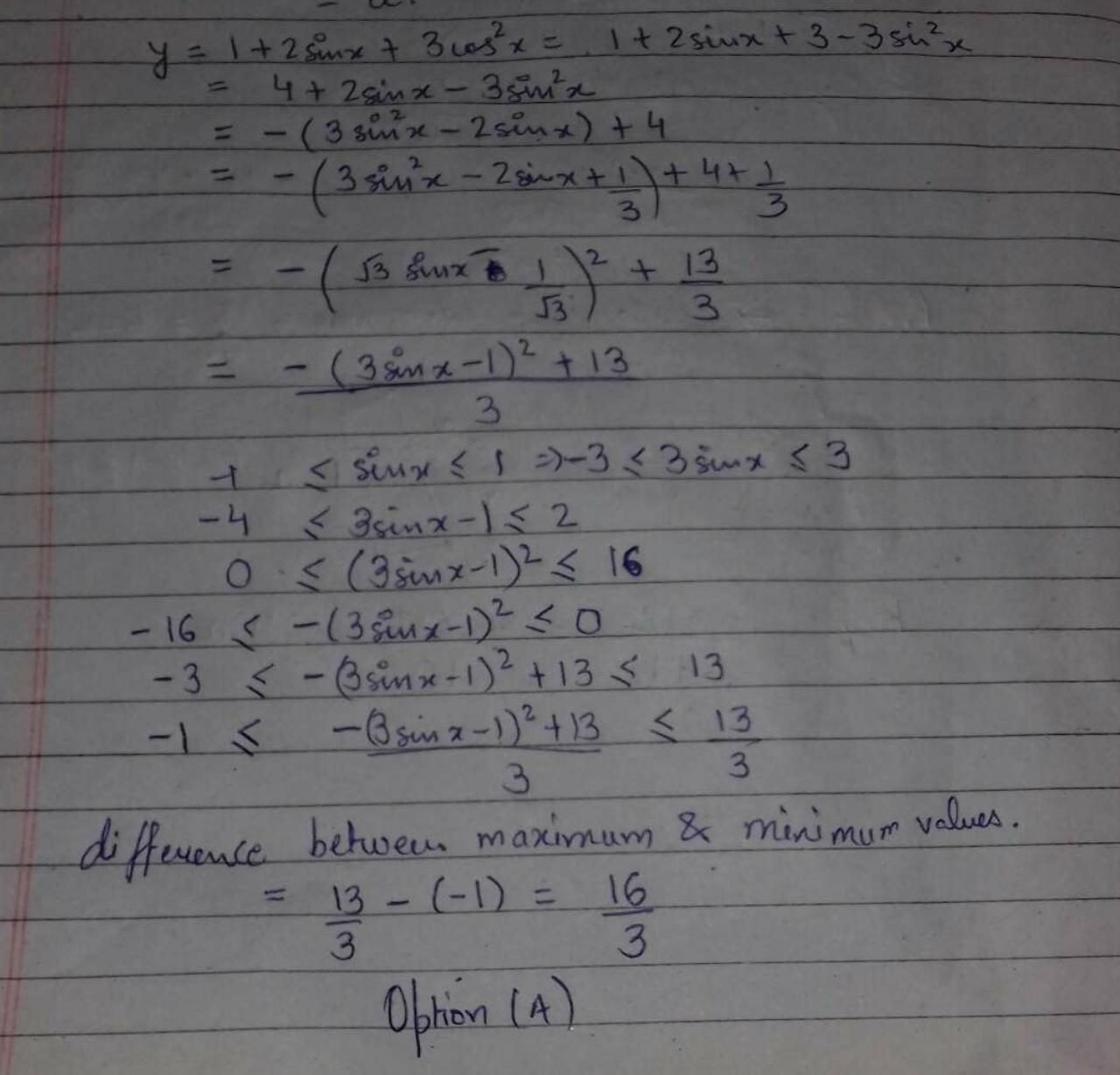 The difference between maximum and minimum value of the expression y = 1 + 2 sinx + 3 cos^2 x is