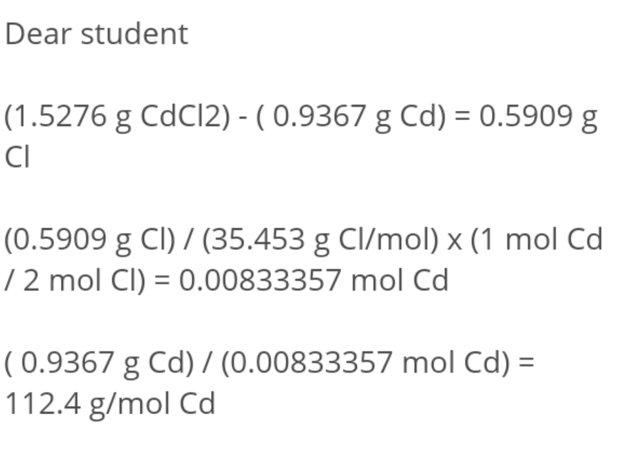 1.5276g of CdCl2 was found to contain 0.9367g of cadmium. Calculate the atomic weight of cadmium.