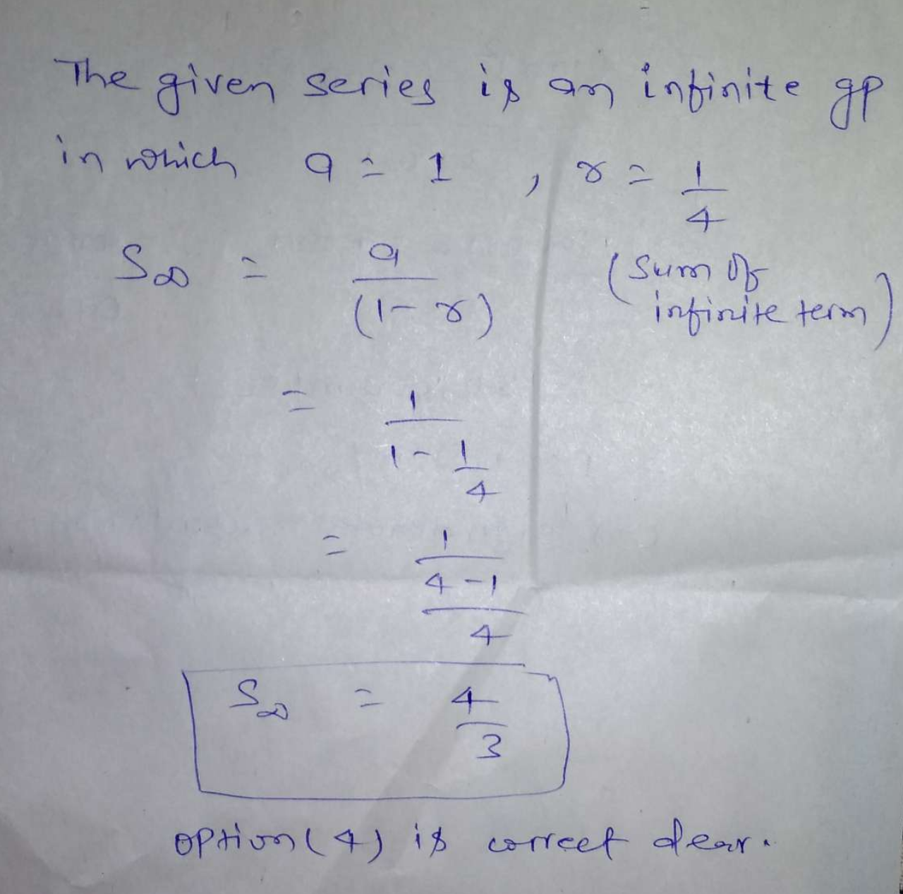 Fine sum of the series 1 + 1/4 + 1/16 + 1/64+……∞ is