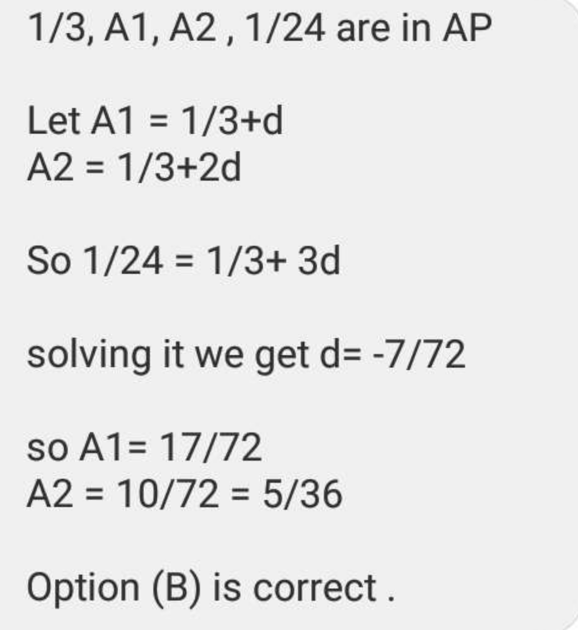 Q.32 If A,, A, be two arithmetic means between 1/3 and 1