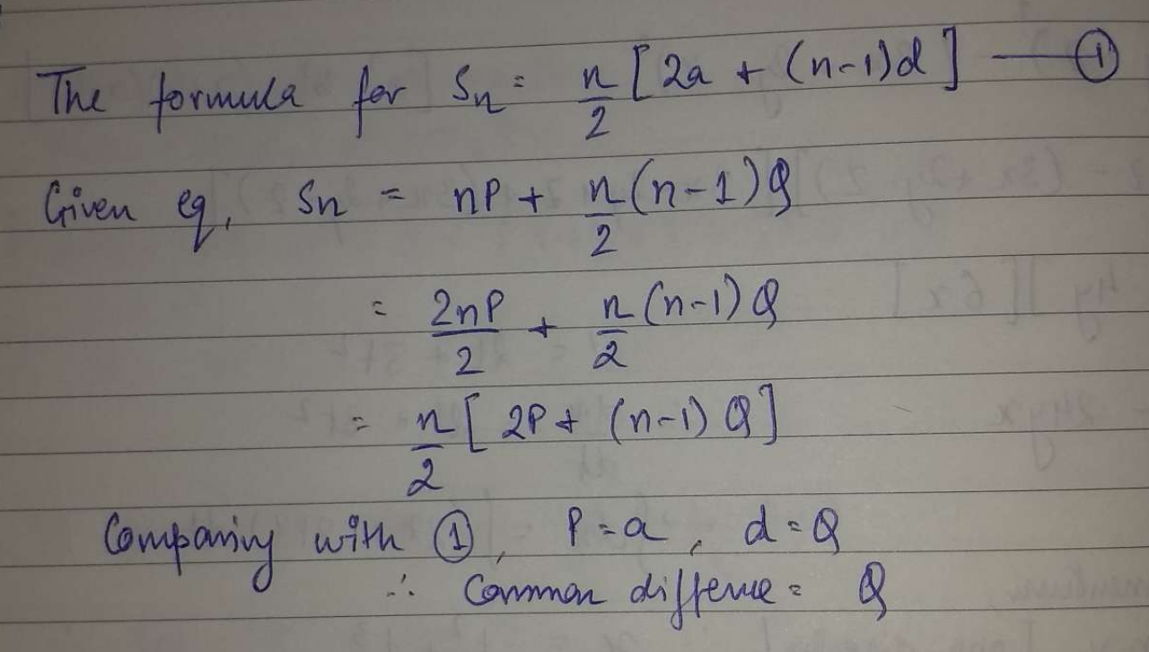 If S_n = nP + n/2(n−1)Q, where Sn denotes the sum of the first n terms of an A.P., then the common difference is