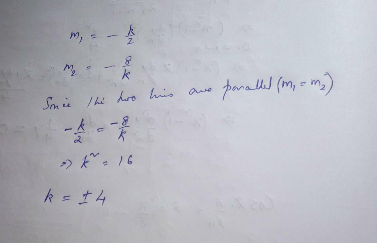 What is the k value, if the straight lines k+2y+3=0 and 8x+ky−1=0 are parallel