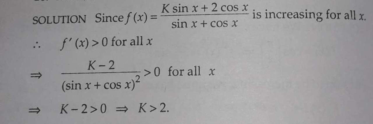 16 If The Function F X K Sin X 2 Cos X Sin X Cos X Increasing For All Values Of X Then A K 1 B K 1 K 2 D K 2